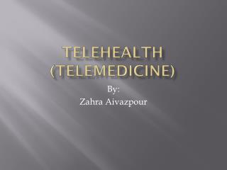 Telehealth (Telemedicine)