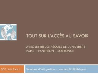 TOUT SUR L'ACCÈS AU SAVOIR AVEC LES BIBLIOTHÈQUES DE L'UNIVERSITÉ PARIS 1 PANTHÉON – SORBONNE