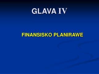 GLAVA  IV