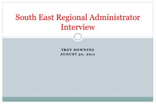 South East Regional Administrator Interview