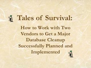 Tales of Survival: