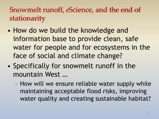 Snowmelt runoff, eScience, and the end of stationarity