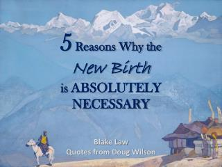 5  Reasons Why the New Birth  is ABSOLUTELY NECESSARY
