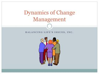 Dynamics of Change Management