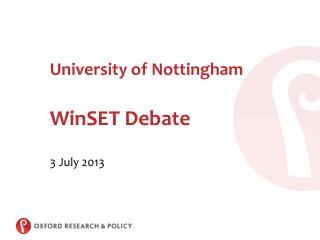 University of Nottingham WinSET  Debate