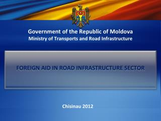 Government of the Republic of Moldova Ministry of Transports and Road Infrastructure