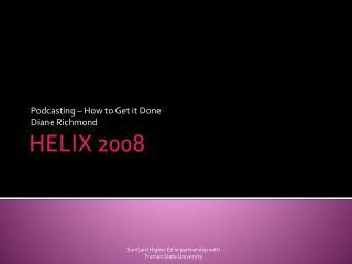HELIX 2008