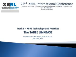 Track 6 –  XBRL Technology and  Practices The  TABLE LINKBASE