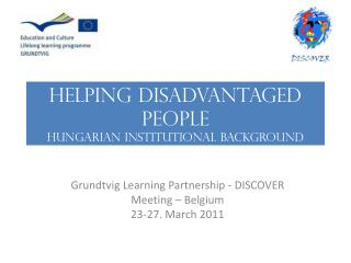 HELPING DISADVANTAGED PEOPLE  Hungarian i nstitutional background