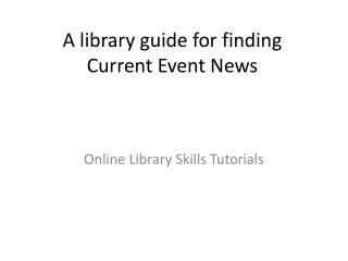 A library guide for finding Current Event News