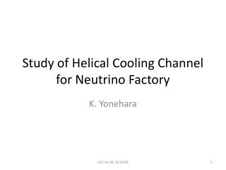 Study of Helical Cooling Channel for Neutrino Factory