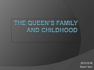 The Queen�s family and childhood