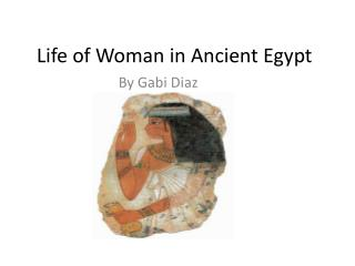 Life of Woman in Ancient  E gypt