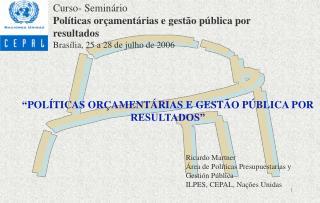 """"""" POLÍTICAS ORÇAMENTÁRIAS E GESTÃO PÚBLICA POR RESULTADOS"""""""
