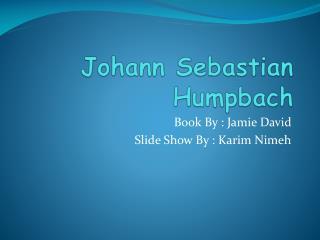 Johann Sebastian  Humpbach