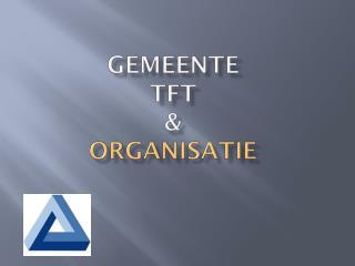 Gemeente   TFT  & Organisatie