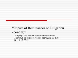 """Impact of Remittances on Bulgarian economy"""
