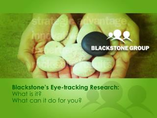 Blackstone's Eye-tracking  Research: What is it? What can it do for you?