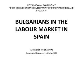 Assist.prof .  Irena  Zareva Economic Research Institute, BAS