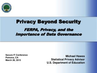 Privacy Beyond Security FERPA, Privacy, and the  Importance of Data Governance