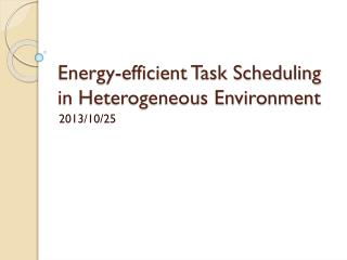 Energy-efficient Task Scheduling in Heterogeneous Environment