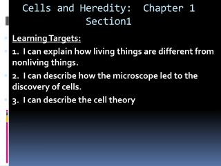 Cells and Heredity:  Chapter 1 Section1