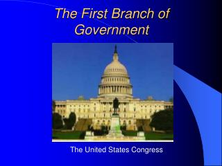The First Branch of Government