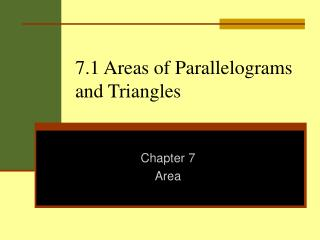 7.1 Areas of Parallelograms and Triangles