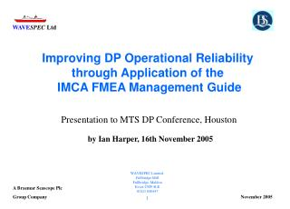 Improving DP Operational Reliability  through Application of the  IMCA FMEA Management Guide