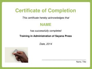 Certificate of  Completion This certificate hereby acknowledges that NAME