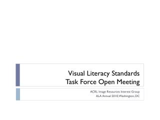 Visual Literacy Standards  Task Force Open Meeting