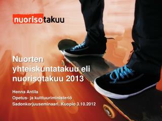 Nuorten yhteiskuntatakuu eli nuorisotakuu 2013