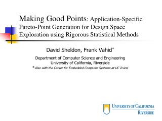 David Sheldon, Frank Vahid * Department of Computer Science and Engineering