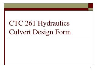 CTC 261 Hydraulics Culvert Design Form
