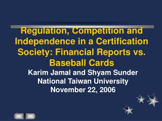 Karim Jamal and Shyam Sunder National Taiwan University November 22, 2006