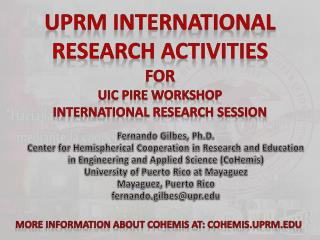 UPRM international research ACTIVITIES For UIC PIRE workshop  International Research Session