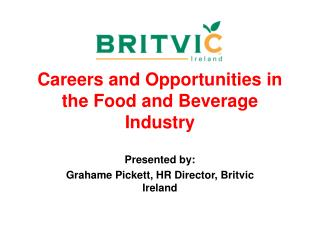 Careers and Opportunities in the Food and Beverage Industry