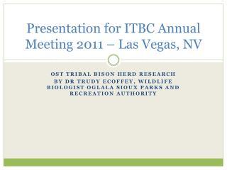 Presentation for ITBC Annual Meeting 2011 – Las Vegas, NV