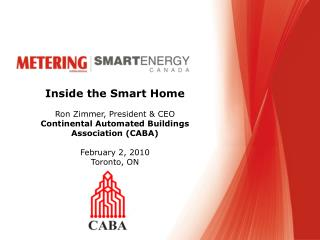 Inside the Smart Home Ron Zimmer, President & CEO