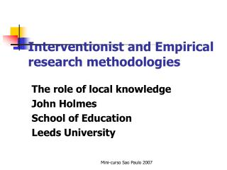 Interventionist and Empirical research methodologies