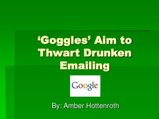 'Goggles' Aim to Thwart Drunken Emailing