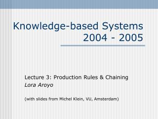 Knowledge-based Systems 2004 - 2005