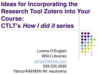 Ideas for Incorporating the Research Tool Zotero into Your Course:  CTLT's  How I did it  series