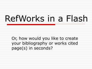 RefWorks in a Flash