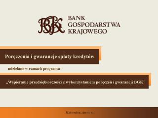 """""""Wspieranie przedsiębiorczości z wykorzystaniem poręczeń i gwarancji BGK"""""""