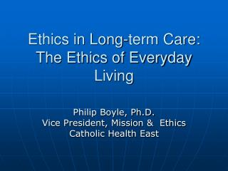 Ethics in Long-term Care: The Ethics of Everyday Living