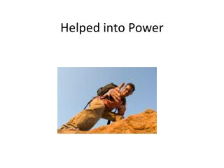 Helped into Power