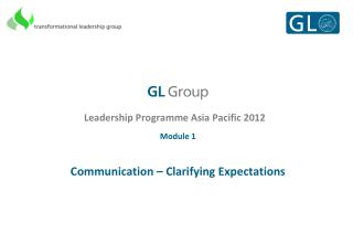 Leadership Programme Asia Pacific 2012 Module 1 Communication – Clarifying Expectations