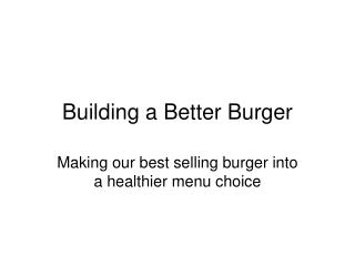 Building a Better Burger