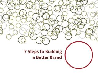 7 Steps to Building  a Better Brand